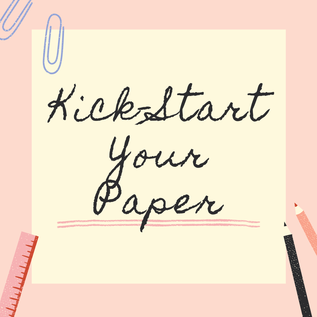 Pink background with office supplies littered around a post it note that says Kick-start Your Paper in crayon looking cursive text.