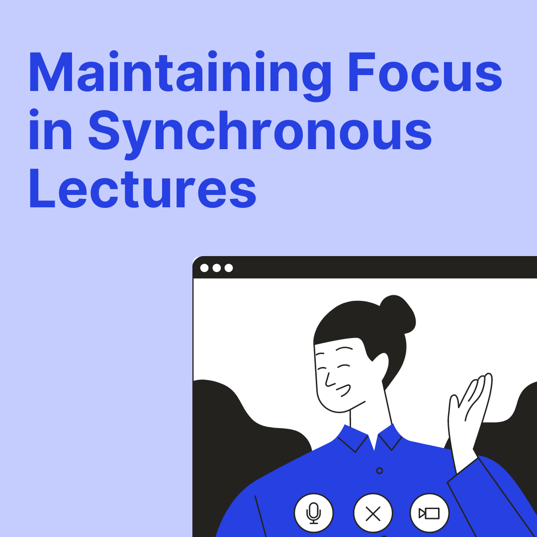 Bottom right corner is a graphic of a person in a video call (blue, white and black tones). Top left title text says Maintaining Focus in Synchronous Lectures.