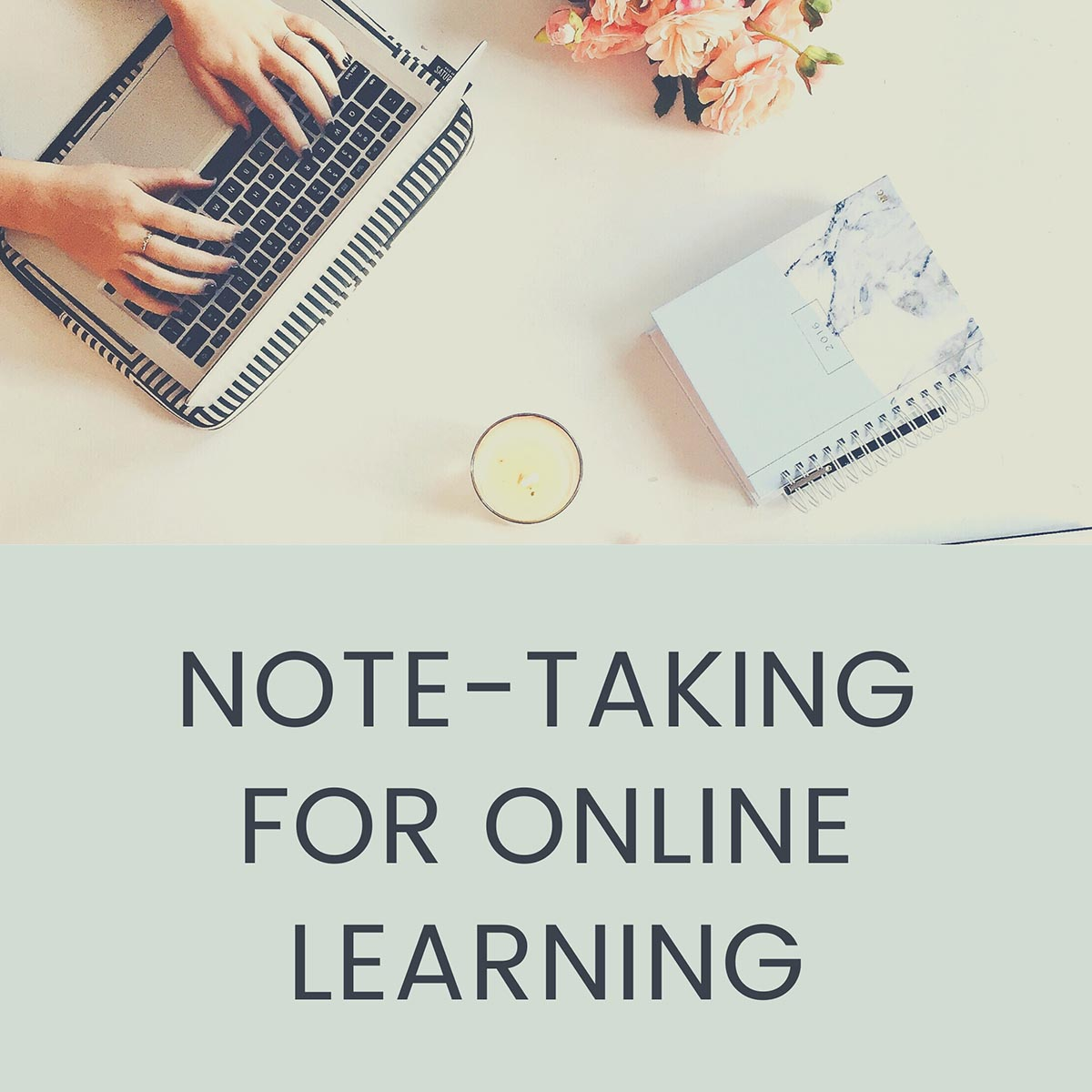 Note-taking for Online Learning Student Success Workshop