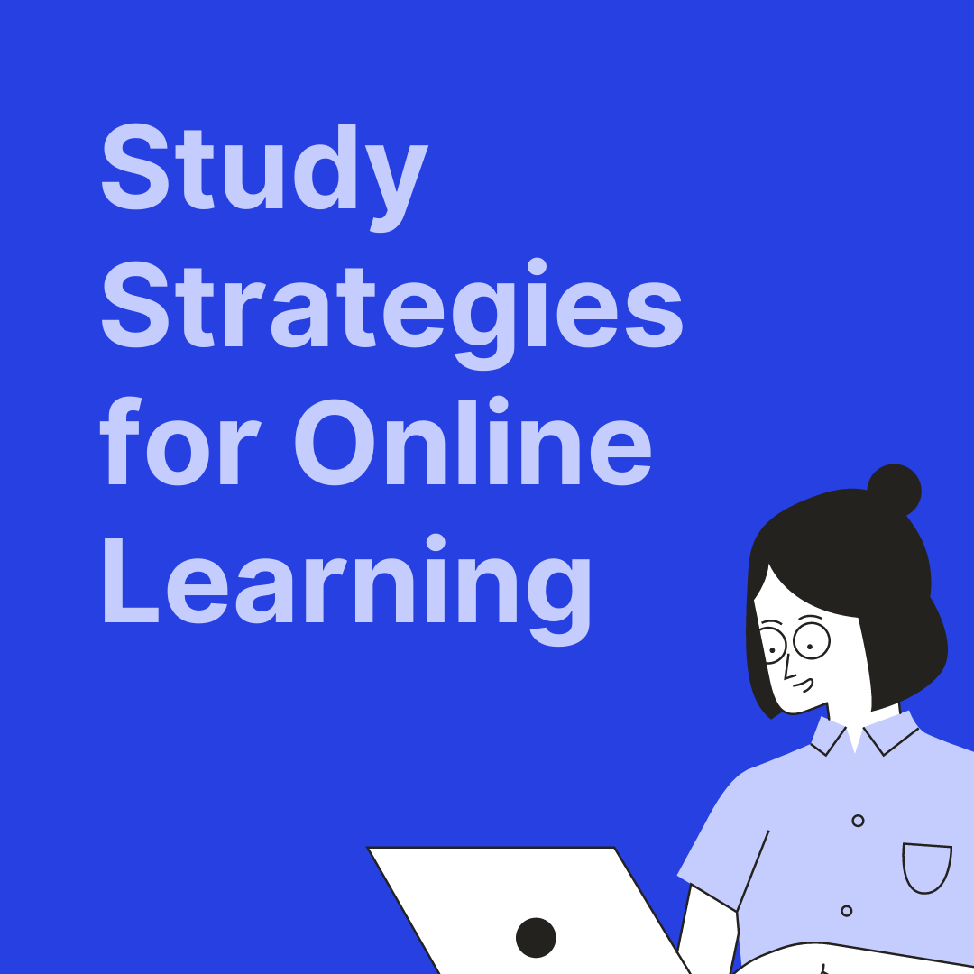 Blue background. Bottom right is a cartoon person on a laptop. Text says Study Strategies for Online learning.