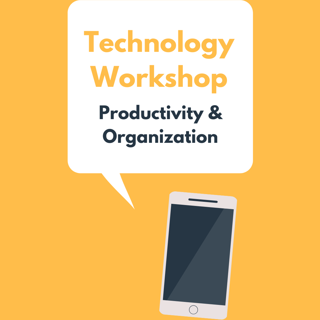 Yellow background, graphic of a cellphone, speech bubble coming out of the cellphone with text in it that says Technology Workshop Productivity and Organization.