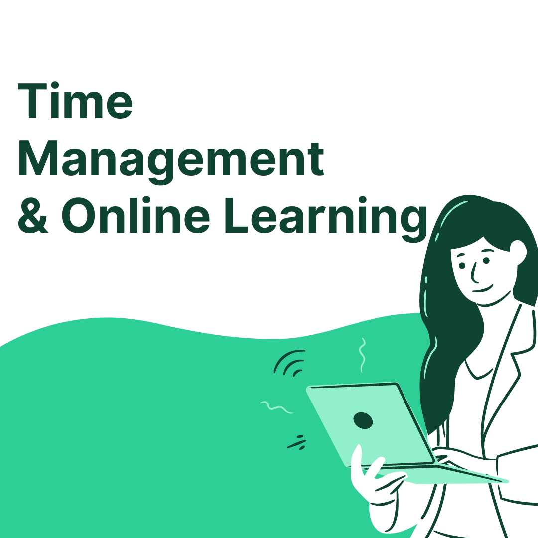 Mint Green themed graphic of a woman holding and working on a computer, green text top left reads Time Management & Online Learning.