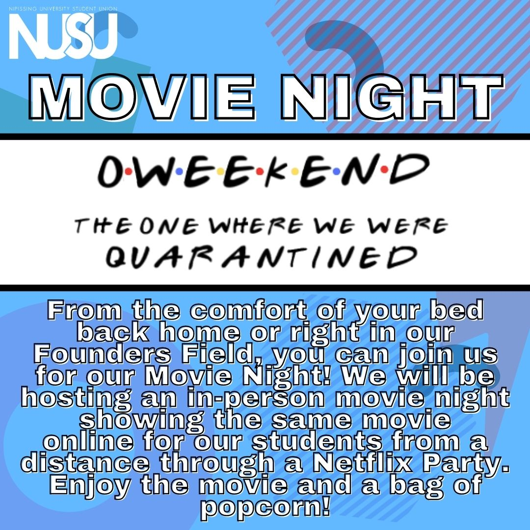 NUSU's Movie Night O Weekend 2020. From the comfort of your bed back home or irght in our Founders Field, you can join us for our Movie Night! We will be hosting an in-person movie night showing the same movie online for our students from a distance through a Netflix Party. Enjoy the movie and a bag of popcorn!