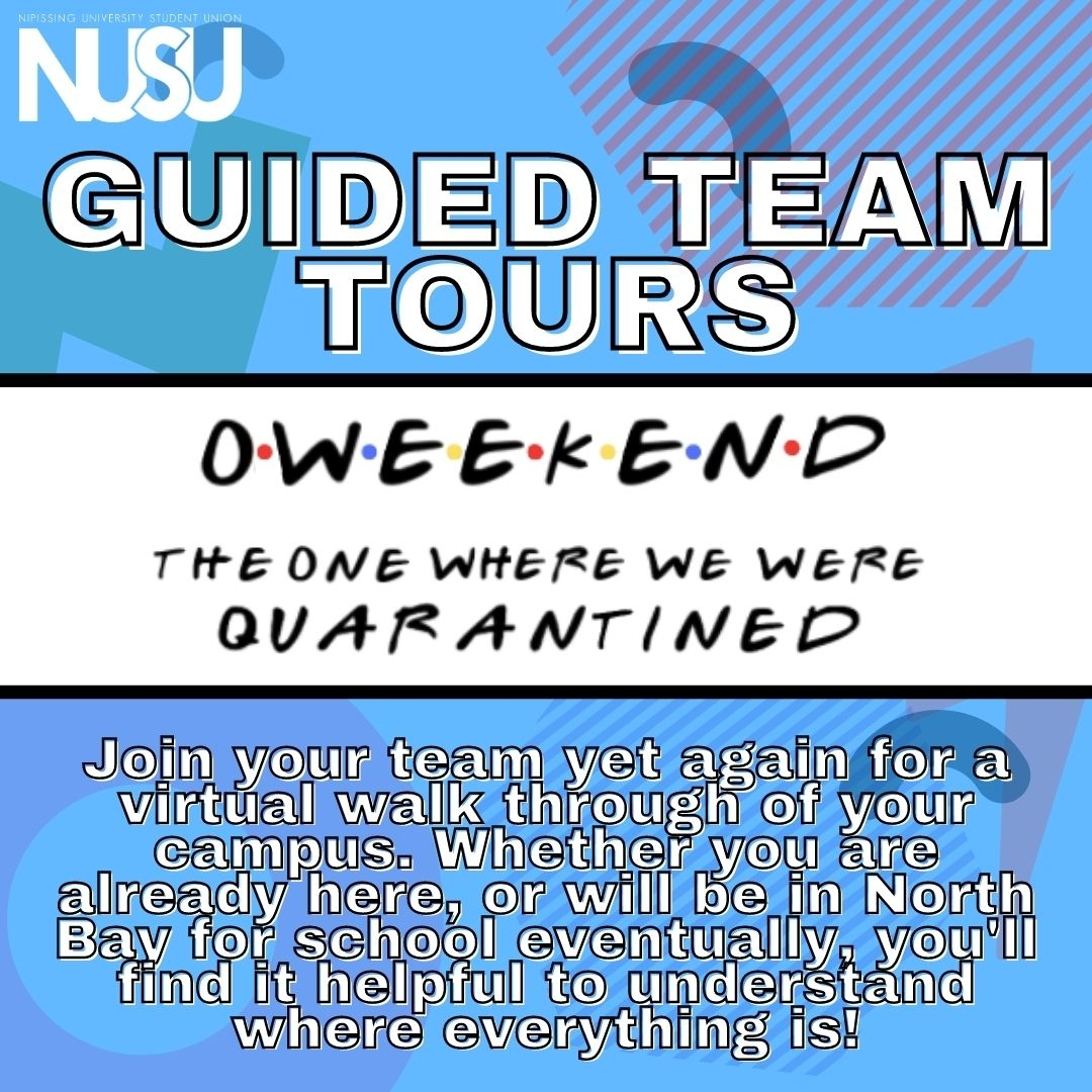 NUSU's O-Weekend Guided Team Tours. Join your team yet again for a virtual walk through of your campus. Whether you are already here, or will be in North Bay for school eventually, you'll find it helpful to understand where everything is!